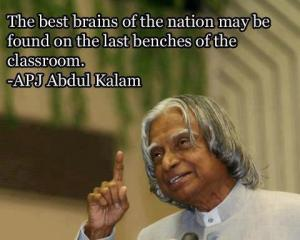 the-best-brains-of-the-nation-may-be-found-on-the-last-benches-of-the-classroom-apj-abdul-kalam-success-quote